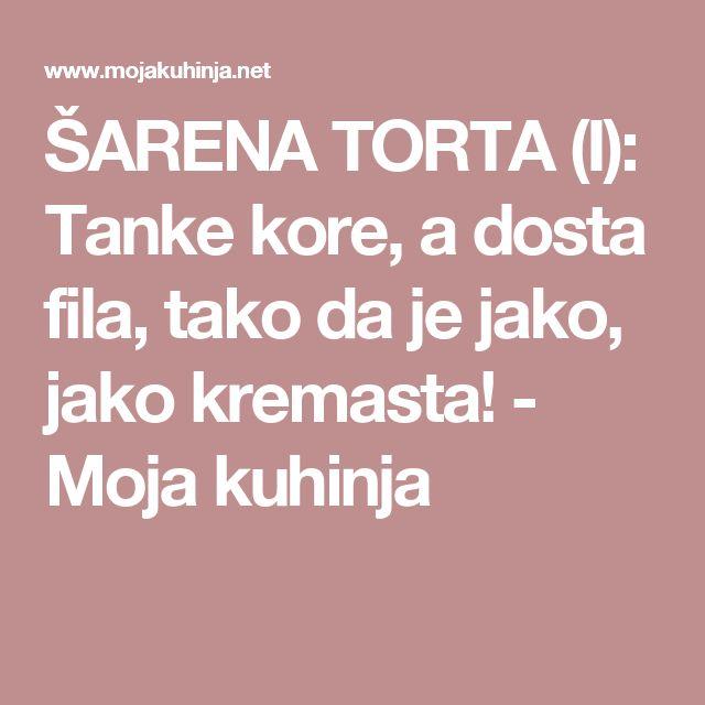 ŠARENA TORTA (I): Tanke kore, a dosta fila, tako da je jako, jako kremasta! - Moja kuhinja