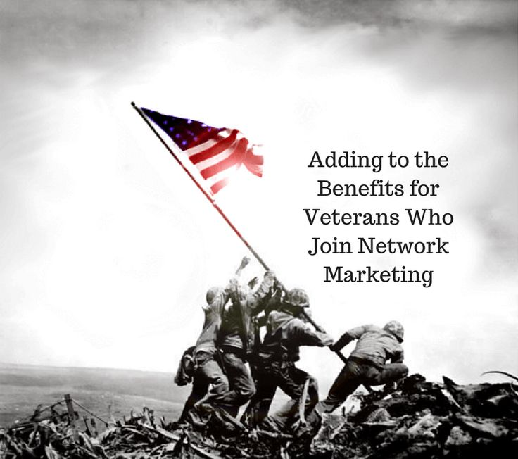 """Adding to the Benefits for Veterans Who Join Network Marketing"" Benefits for Veterans This day marks for the U.S. not only a time to honor our vets but is a time for many who are leaving the armed services to examine closely the benefits for veterans.   #Air Force #Army #Austin Texas #Azar Boehm #benefits available to veterans #benefits for the disabled #benefits for veterans #benefits to vets #Camp Atterbury Army Base #DEERS #Defense Department's Executive Resale Boar"