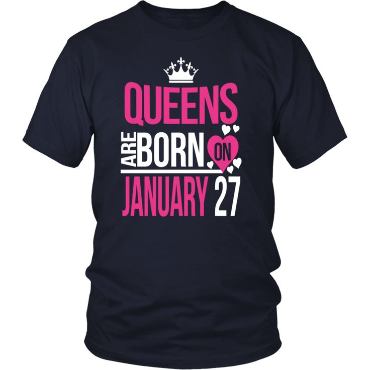 Queens Are Born On January 27 Funny Birthday T-Shirt