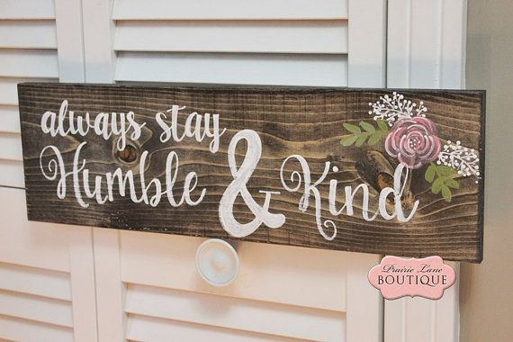Always Stay Humble and Kind Tim McGraw Lyrics, Distressed wood sign, Handpainted by PrairieBoutique