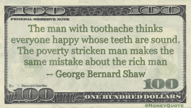 George Bernard Shaw Poverty Quote saying those suffering from any difficulty like pain or poverty assume that all who are free of that problem are also happy