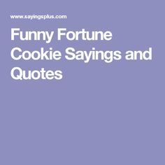 Funny Fortune Cookie Sayings and Quotes