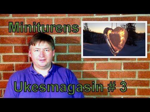 ▶ Miniturens Ukesmagasin # 3 med Liv Janne sin tur- og fjell blogg og is skulpturer - YouTube