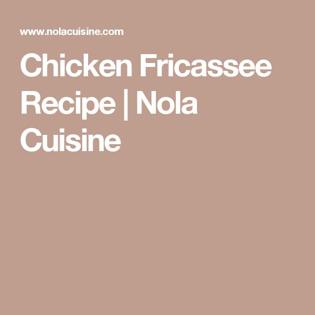 Chicken Fricassee Recipe | Nola Cuisine