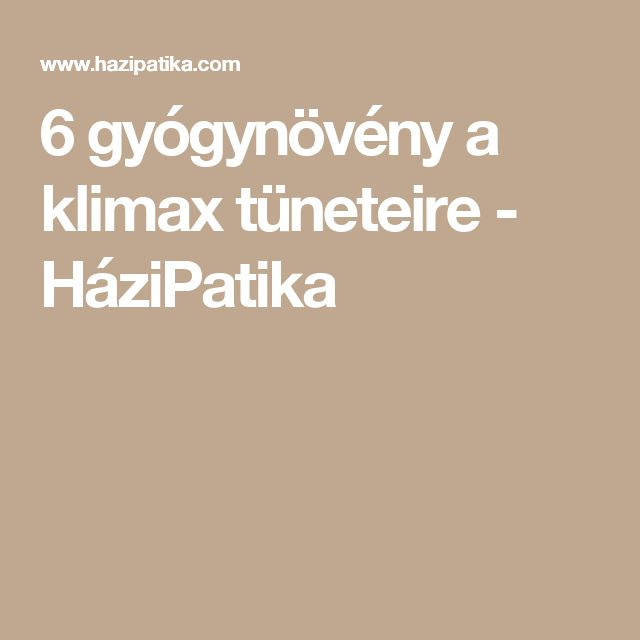 6 gyógynövény a klimax tüneteire - HáziPatika