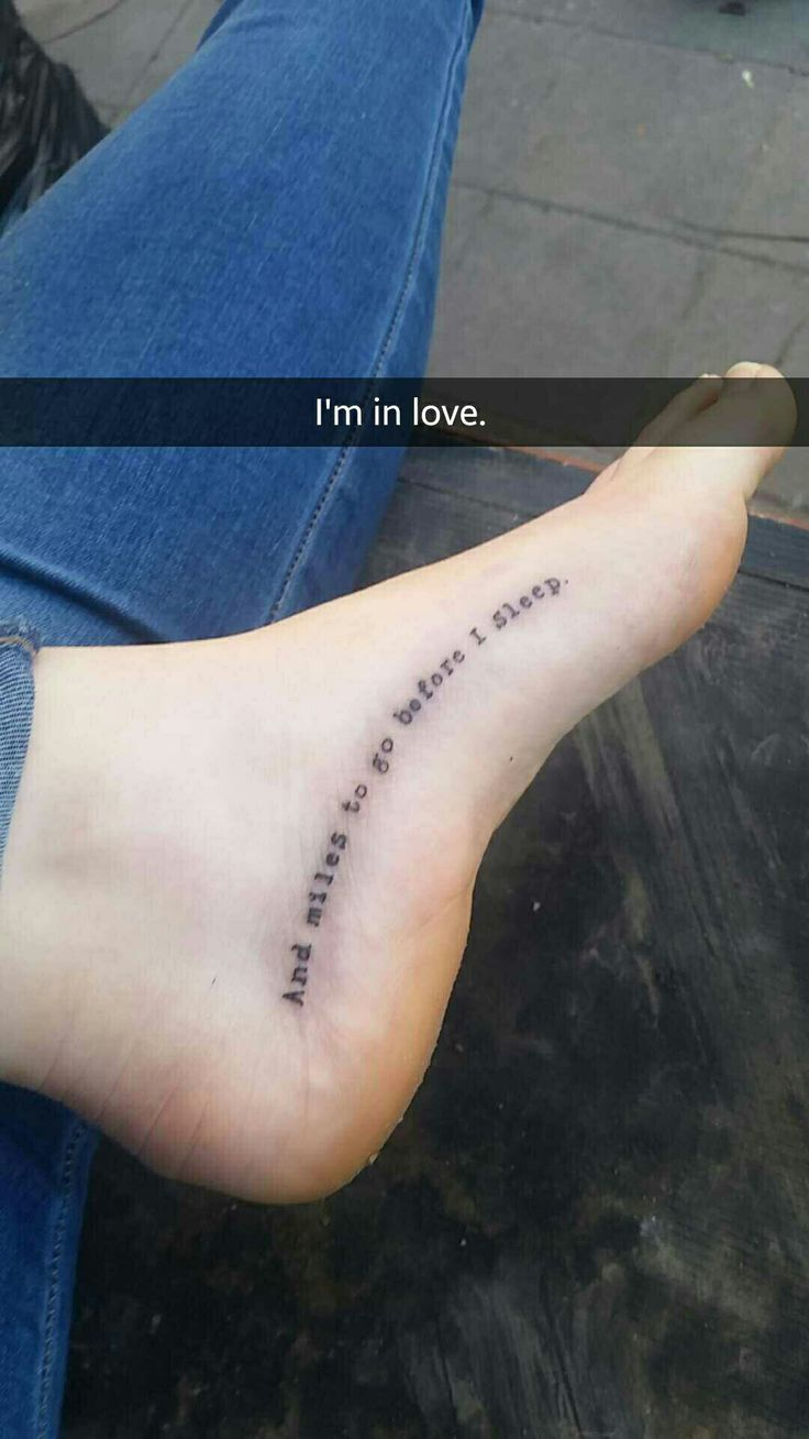 """Robert Frost Tattoo. Quote from """"Stopping By Woods On a Snowy Evening"""" Typewriter font, foot tattoo.  Tattoo #2 for me!"""