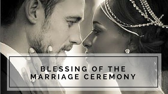 Blessing Of The Marriage Ceremony For A Civil Marriage