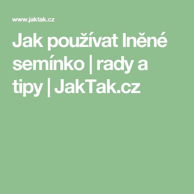 Jak používat lněné semínko | rady a tipy | JakTak.cz