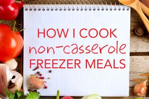 Great info on how to adapt recipes for the freezer - no casseroles, either!