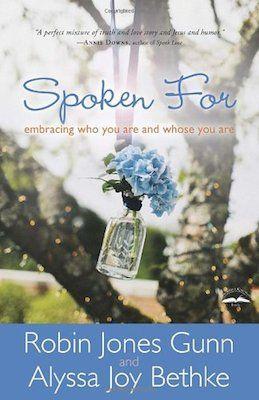 Spoken For by Robin Jones Gunn and Alyssa Joy Bethke
