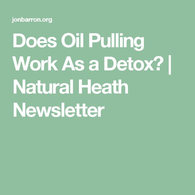 Does Oil Pulling Work As a Detox? | Natural Heath Newsletter