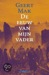 De eeuw van mijn vader - auteur: Geert Mak