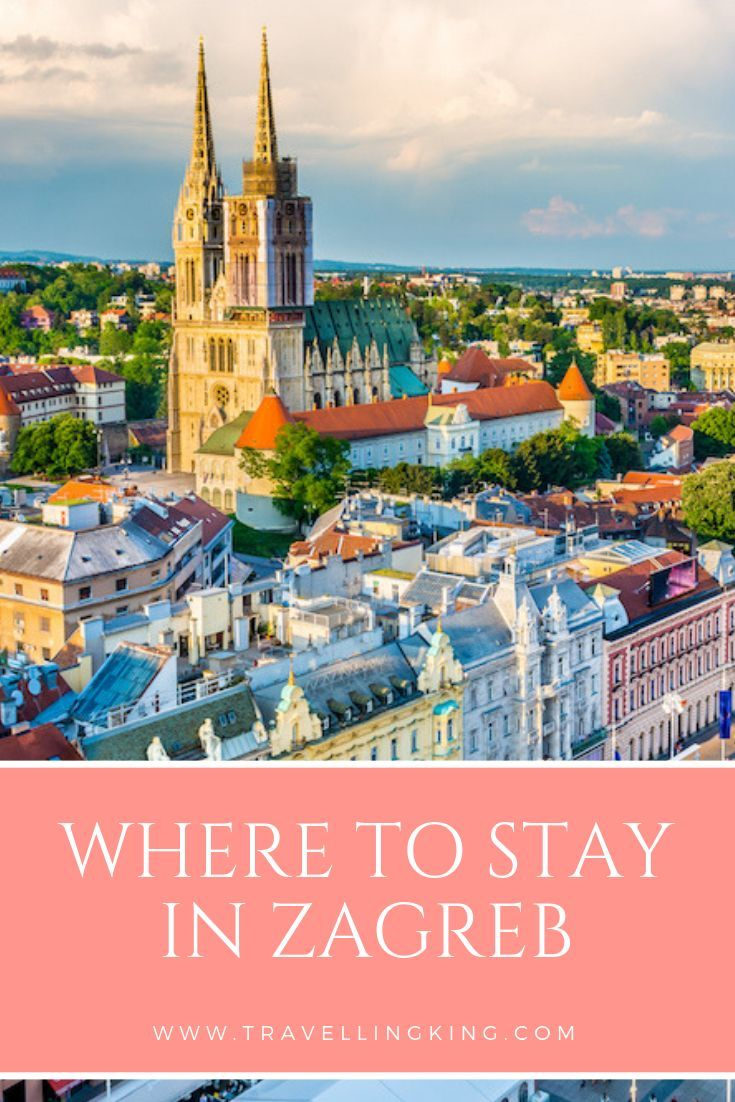 Where To Stay In Zagreb Croatia Croatia Travel Europe Travel Zagreb