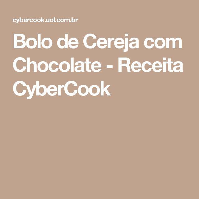 Bolo de Cereja com Chocolate - Receita CyberCook