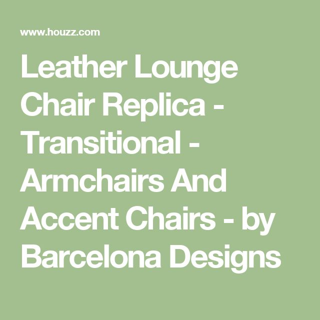 Leather Lounge Chair Replica - Transitional - Armchairs And Accent Chairs - by Barcelona Designs