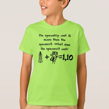Math Problem spaceship cost more then spacesuit T-Shirt - click to get yours right now!