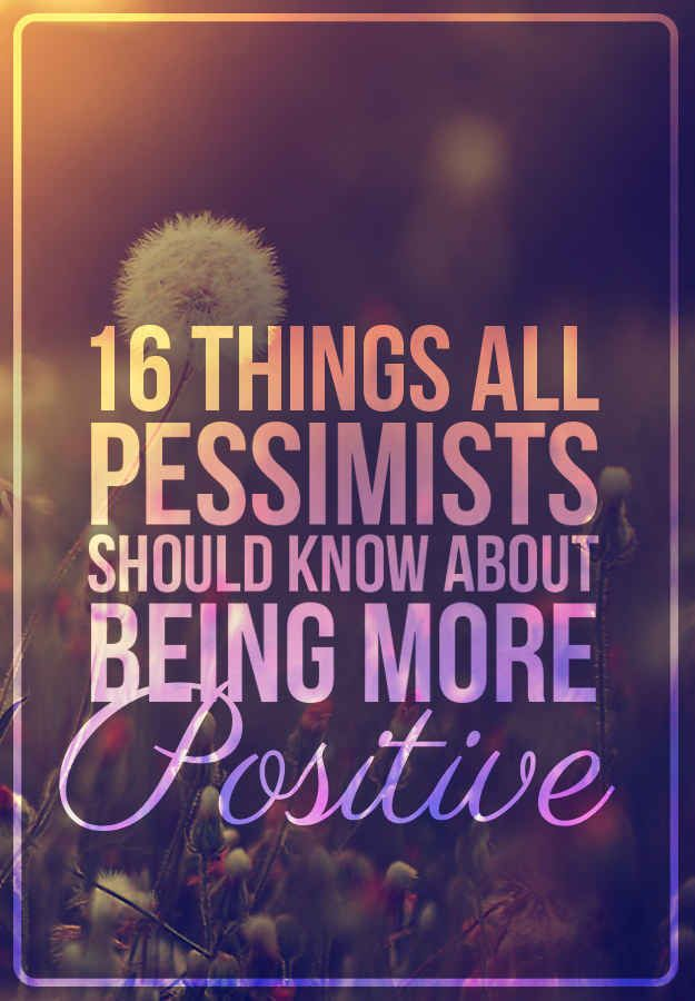 A Pessimist's Guide To Being More Positive