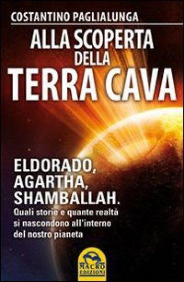 ALLA SCOPERTA DELLA TERRA CAVA di Costantino Paglialunga   http://www.macrolibrarsi.it/libri/__alla-scoperta-della-terra-cava-libro-costantino-paglialunga-libro.php?pn=166