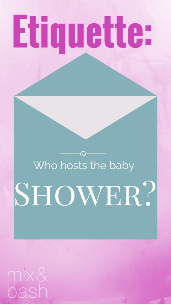Who Hosts The Baby Shower? First Comes The Baby, Then Come The Questions.