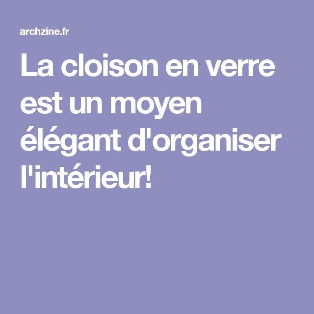 Las 25 mejores ideas sobre cloison en verre en pinterest - Cloison en verre interieur ...
