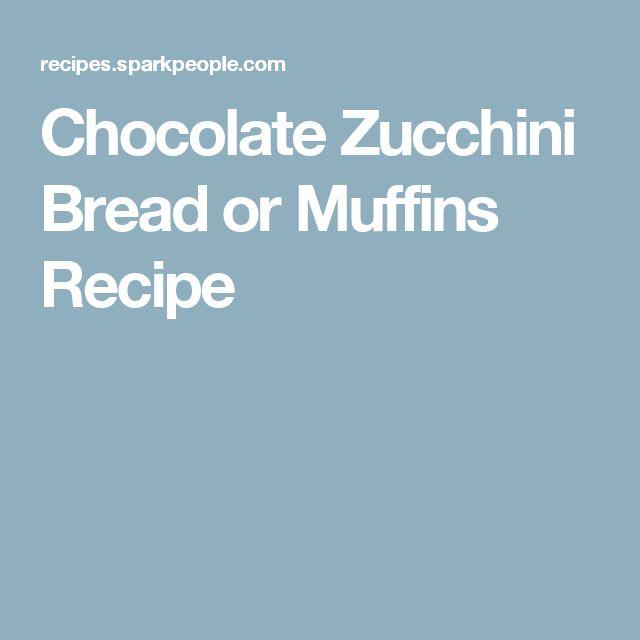 Chocolate Zucchini Bread or Muffins Recipe