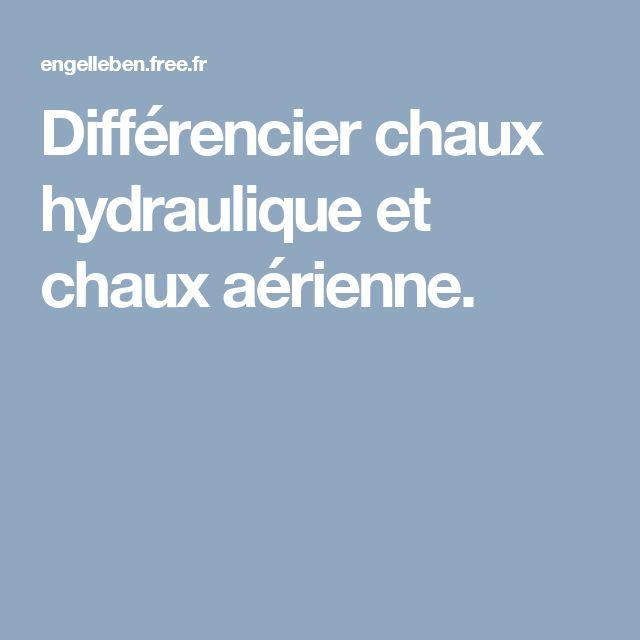 Différencier chaux hydraulique et chaux aérienne.