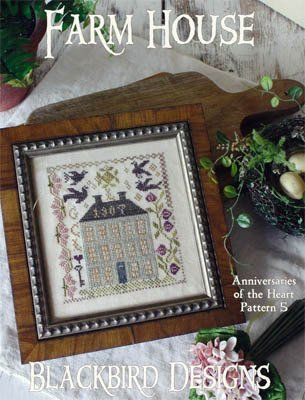 Blackbird Designs fifth pattern in the Anniversaries of the Heart Series that is titled Farm House.  Blackbird Designs has created a truly i...