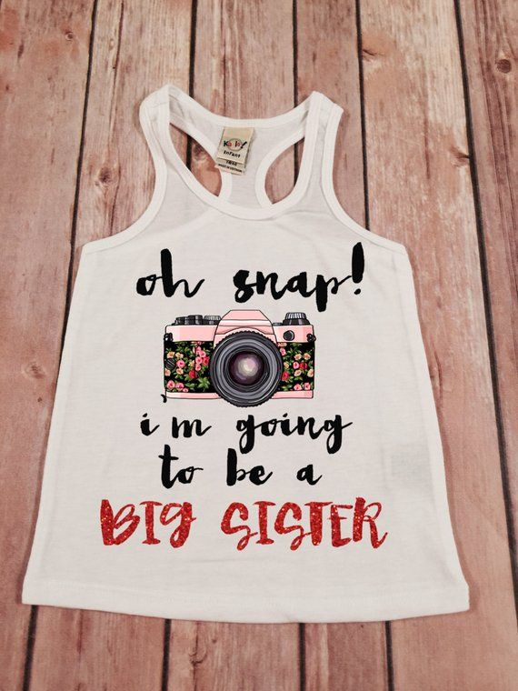Big Sister Shirt Oh Snap I M The Big Sister Shirt Sibling Shirts