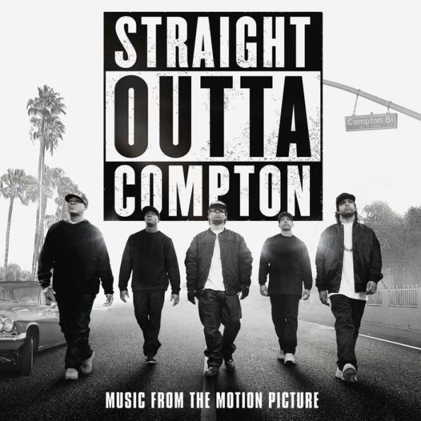 Straight Outta Compton [Music from the Motion Picture]