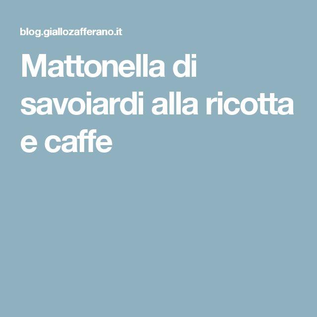 Mattonella di savoiardi alla ricotta e caffe