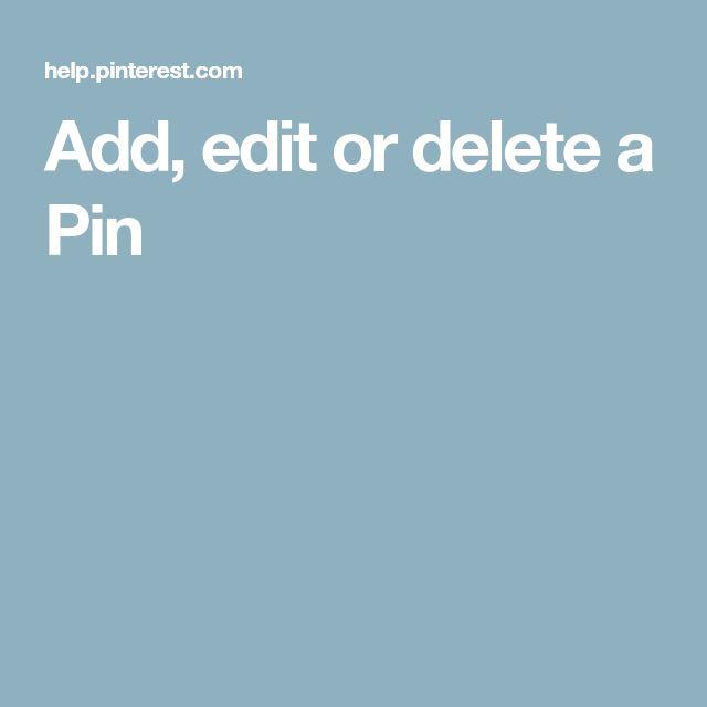 Add, edit or delete a Pin