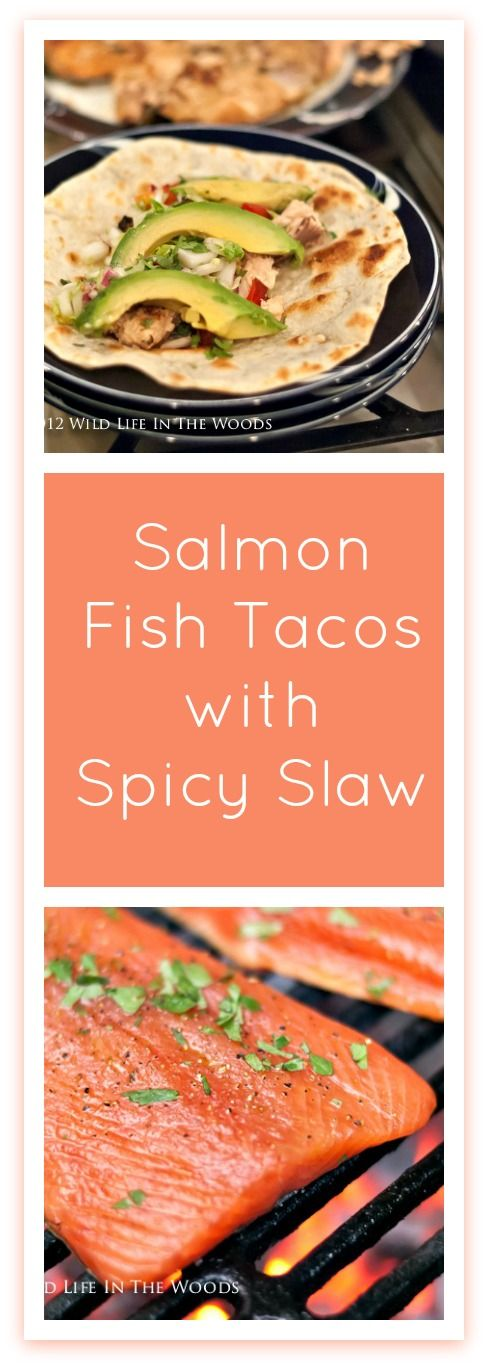 Grilled Salmon Fish Tacos with Spicy Slaw