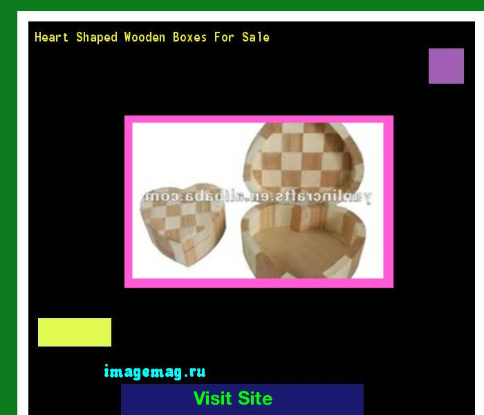 Heart Shaped Wooden Boxes For Sale 192252 - The Best Image Search