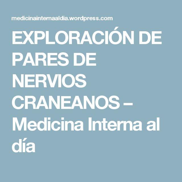 EXPLORACIÓN DE PARES DE NERVIOS CRANEANOS – Medicina Interna al día