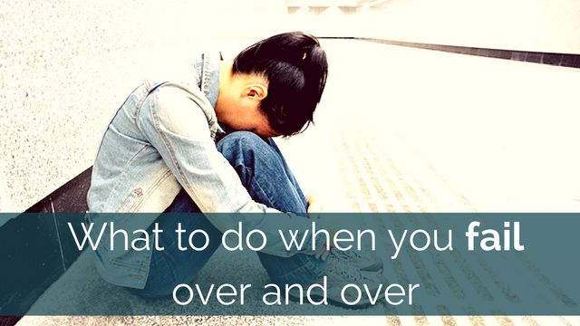 What to do when you fail over and over - http://brandonline.michaelkidzinski.ws/what-to-do-when-you-fail-over-and-over/