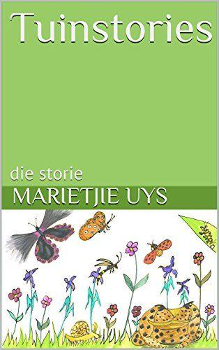 Tuinstories: die storie (Afrikaans Edition) by Miekie http://www.amazon.co.uk/dp/B01F08DLDO/ref=cm_sw_r_pi_dp_R3qjxb0G1F2CA
