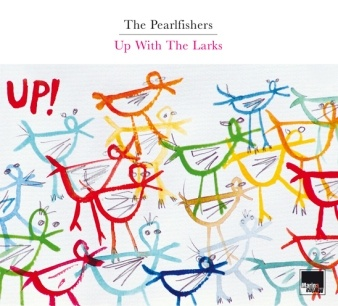 The Pearlfishers · Up With The Larks