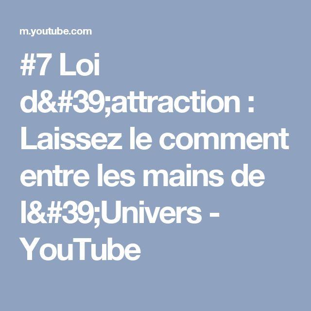 #7 Loi d'attraction : Laissez le comment entre les mains de l'Univers - YouTube