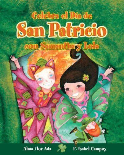 Celebra el Dia de San Patricio con Samantha y Lola (Cuentos Para Celebrar)