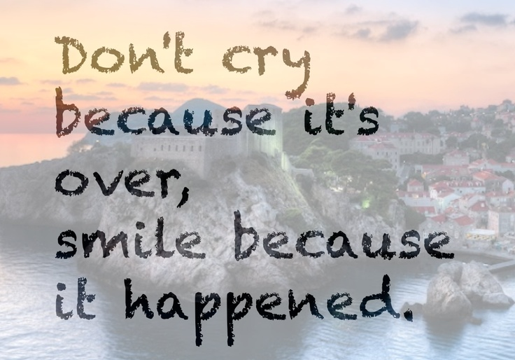 Don T Cry Because It S Over Smile Because It Happened Quote Flowconnection Smile Because Worth Quotes Inspirational Quotes