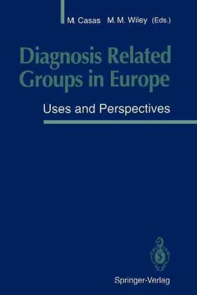 Diagnosis Related Groups in Europe: Uses and Perspectives
