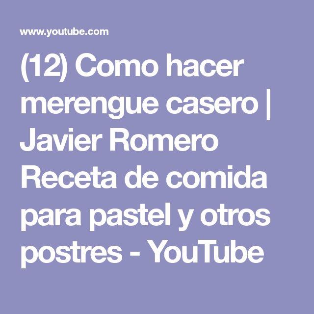 (12) Como hacer merengue casero | Javier Romero Receta de comida para pastel y otros postres - YouTube