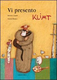 Vi presento Klimt  di Bérénice Capatti  di Octavia Monaco  ARKA edizioni