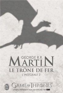 Le Trône de fer : L'intégrale, tome 3 - George R.R. Martin
