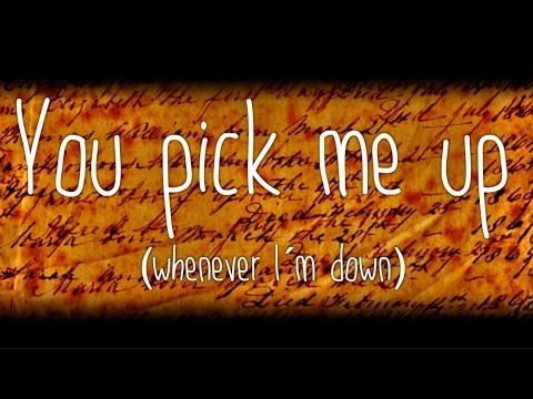 You pick me up (whenever I´m down) - Official New Song #44