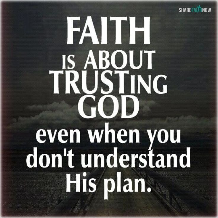 God And Jesus Christ Faith Is Trusting God Even When You Don T