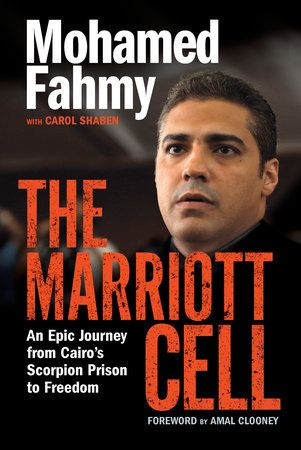 The Marriott Cell by Mohamed Fahmy with Carol Shaben, finalist for the 2017 Hubert Evans Non-Fiction Prize
