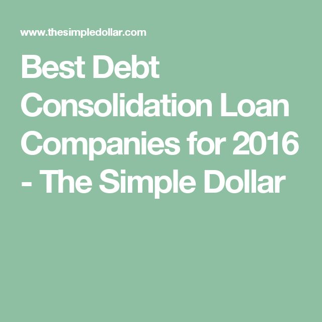 Best Debt Consolidation Loan Companies for 2016 - The Simple Dollar