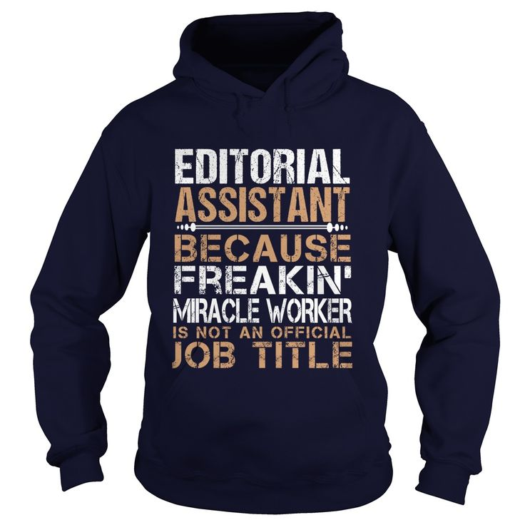 EDITORIAL ASSISTANT Because Freakin Miracle Worker Isn't An Official Job Title…