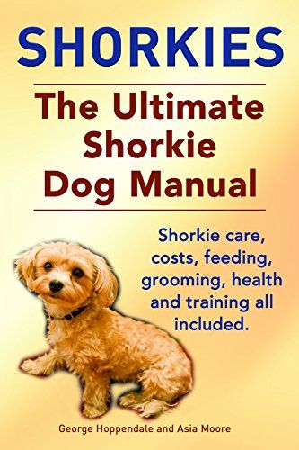 Ultimate Shorkie Dog Book | Must Have Publishing Digital Books